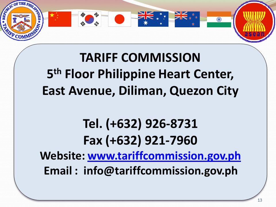 13 TARIFF COMMISSION 5 th Floor Philippine Heart Center, East Avenue, Diliman, Quezon City Tel. (+632) 926-8731 Fax (+632) 921-7960 Website: www.tarif