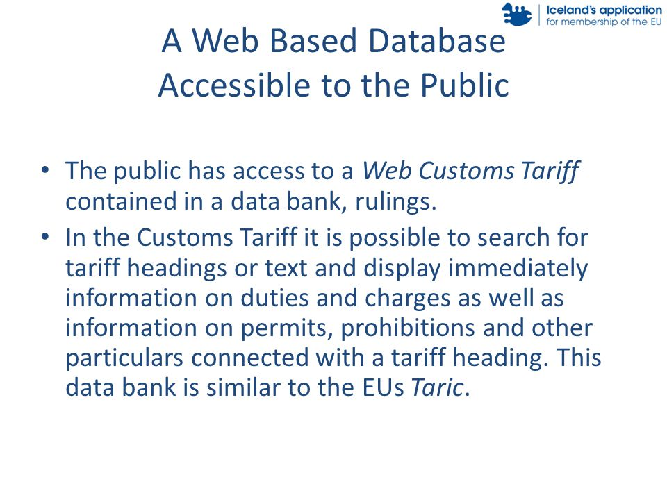 A Web Based Database Accessible to the Public The public has access to a Web Customs Tariff contained in a data bank, rulings.
