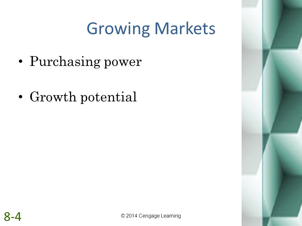 Growing Markets Purchasing power Growth potential © 2014 Cengage Learning 8-4