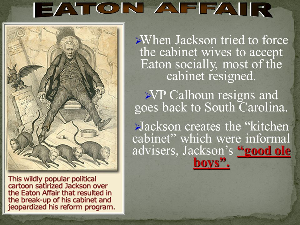 When Jackson tried to force the cabinet wives to accept Eaton socially, most of the cabinet resigned.
