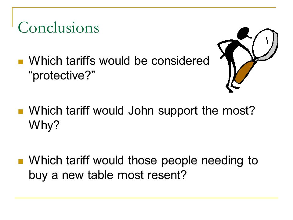 Conclusions Which tariffs would be considered protective.