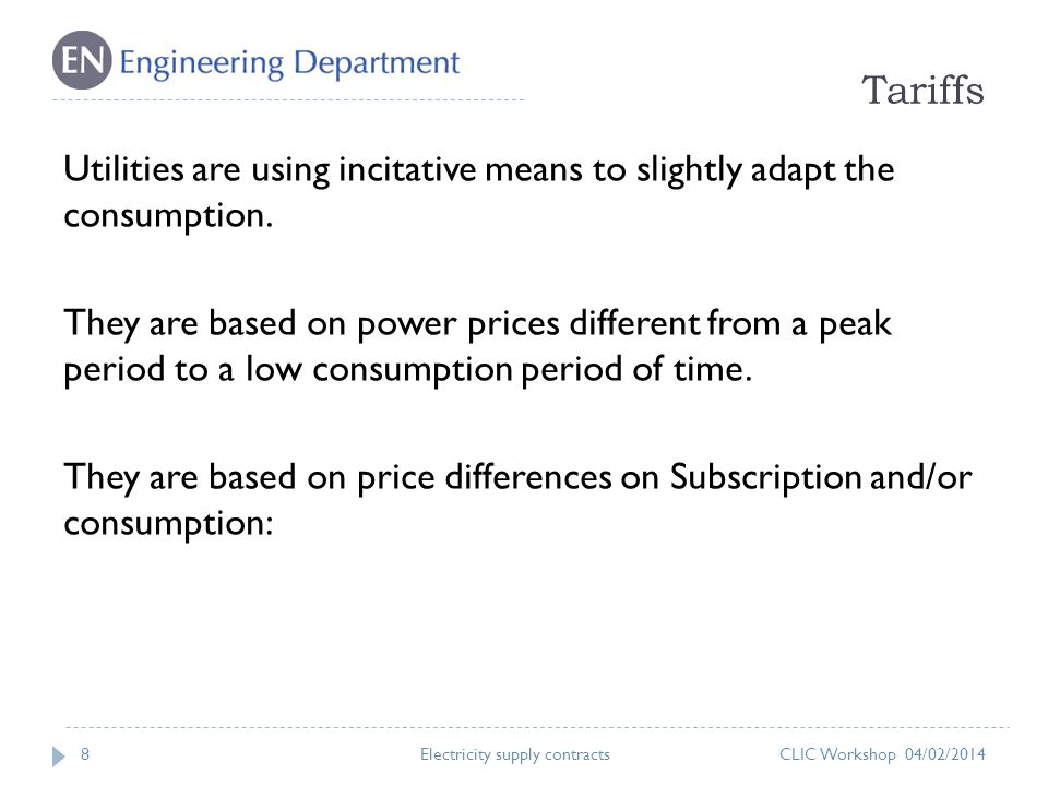 Tariffs 8 Utilities are using incitative means to slightly adapt the consumption.