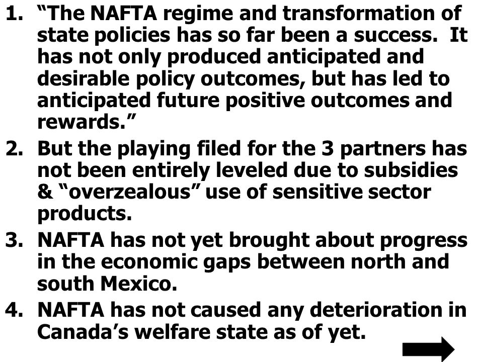 1.The NAFTA regime and transformation of state policies has so far been a success.