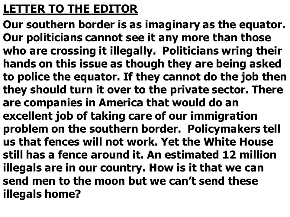 LETTER TO THE EDITOR Our southern border is as imaginary as the equator.