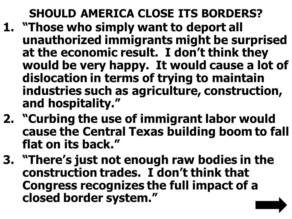 SHOULD AMERICA CLOSE ITS BORDERS.