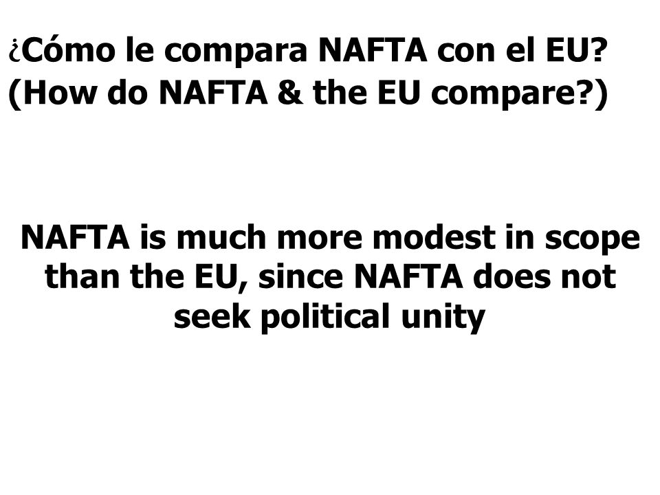 UNANTICIPATED OUTCOMES OF NAFTA 1.Asian & European companies built factories in Mexico in order to export goods to the U.S.
