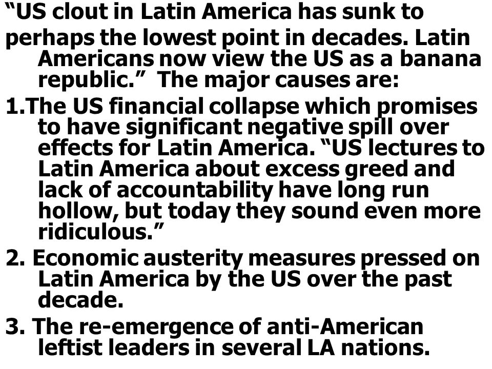 US clout in Latin America has sunk to perhaps the lowest point in decades.