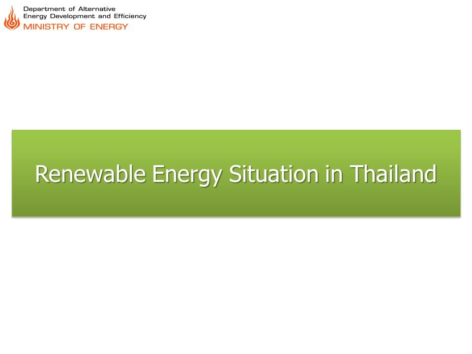Renewable Energy Situation in Thailand