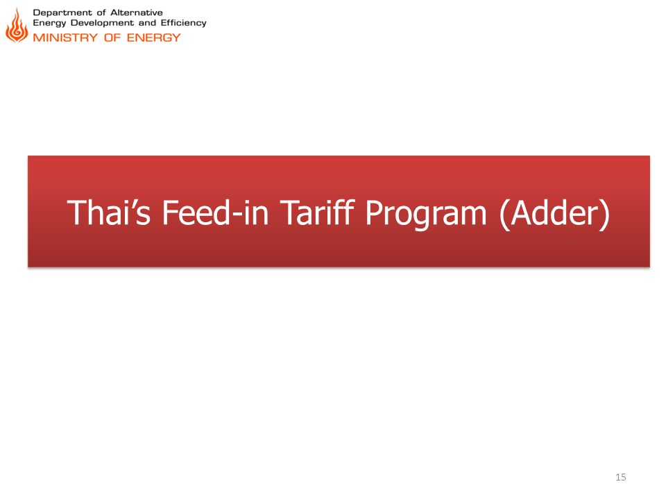 Thais Feed-in Tariff Program (Adder) 15