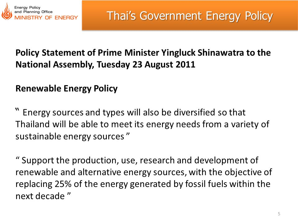 Policy Statement of Prime Minister Yingluck Shinawatra to the National Assembly, Tuesday 23 August 2011 Renewable Energy Policy Energy sources and typ