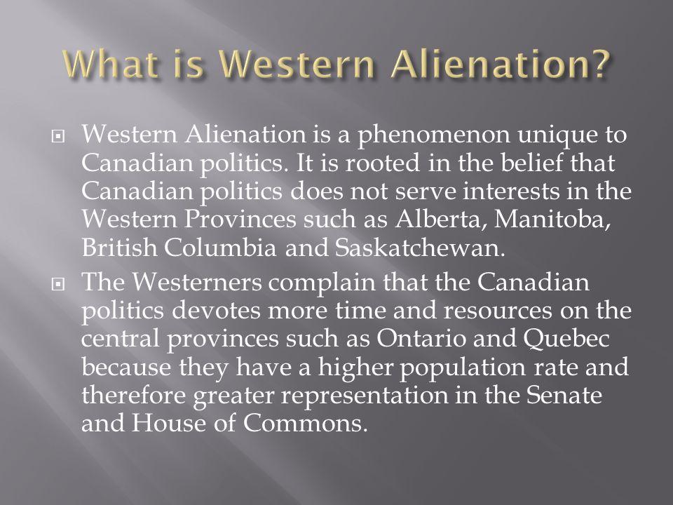 Western Alienation is a phenomenon unique to Canadian politics.