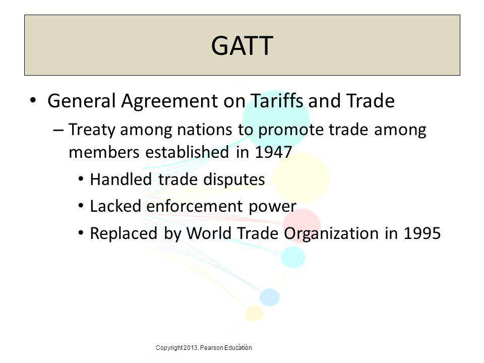 3-2 GATT General Agreement on Tariffs and Trade – Treaty among nations to promote trade among members established in 1947 Handled trade disputes Lacke