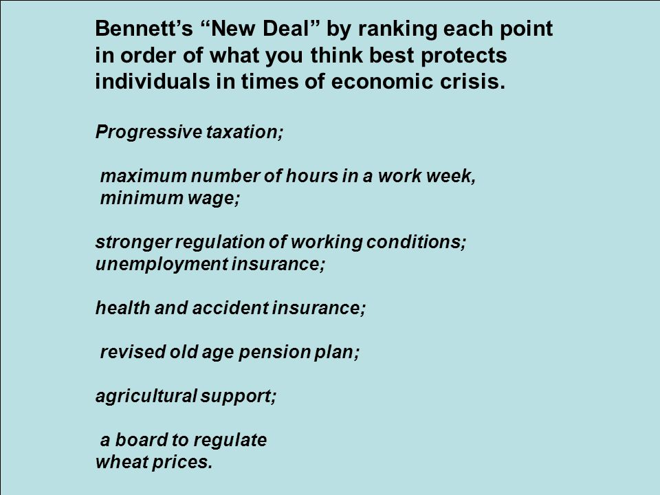 Bennetts New Deal by ranking each point in order of what you think best protects individuals in times of economic crisis. Progressive taxation; maximu