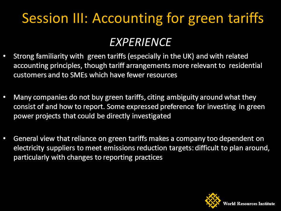 EXPERIENCE Strong familiarity with green tariffs (especially in the UK) and with related accounting principles, though tariff arrangements more releva