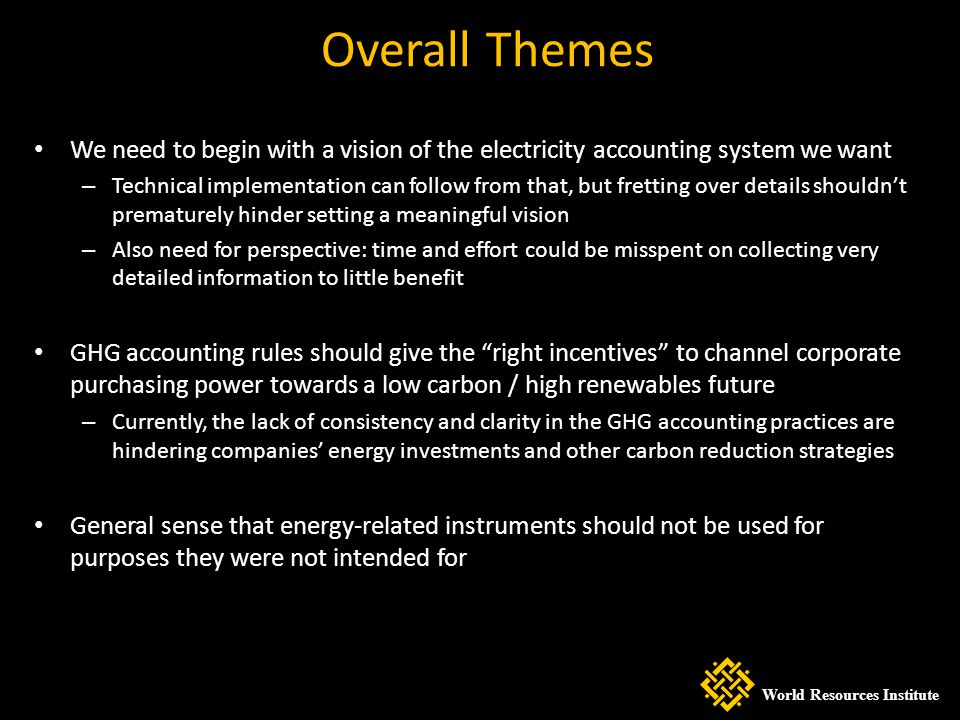 Overall Themes We need to begin with a vision of the electricity accounting system we want – Technical implementation can follow from that, but fretti