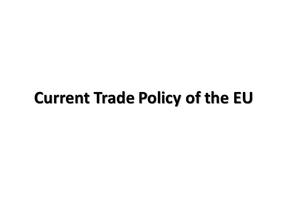 Current Trade Policy of the EU