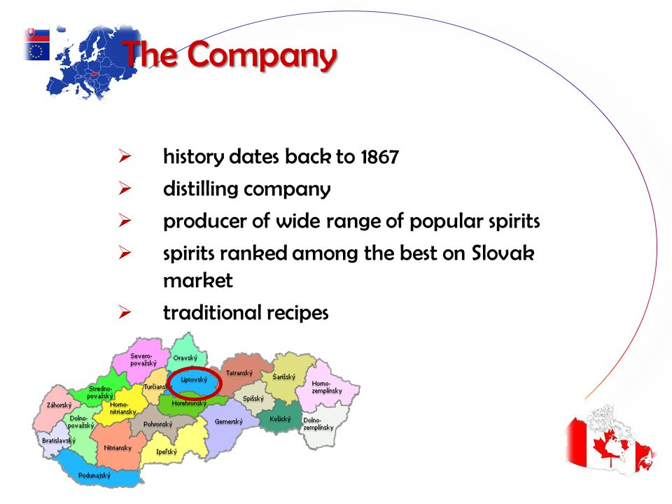 The Company history dates back to 1867 distilling company producer of wide range of popular spirits spirits ranked among the best on Slovak market traditional recipes