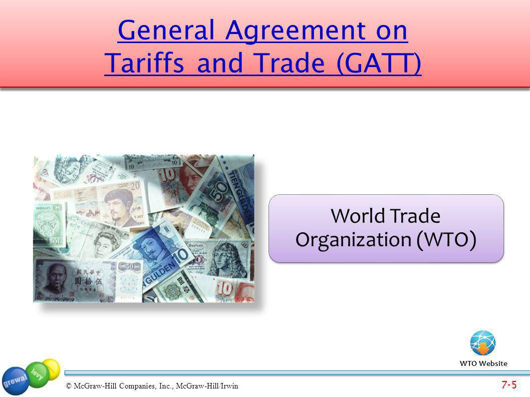 7-5 © McGraw-Hill Companies, Inc., McGraw-Hill/Irwin General Agreement on Tariffs and Trade (GATT) World Trade Organization (WTO) WTO Website