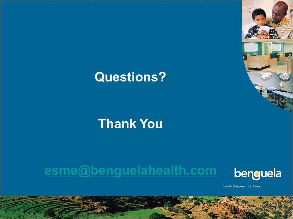 © Benguela Health (Pty) Ltd 2010 42 Questions? Thank You esme@benguelahealth.com