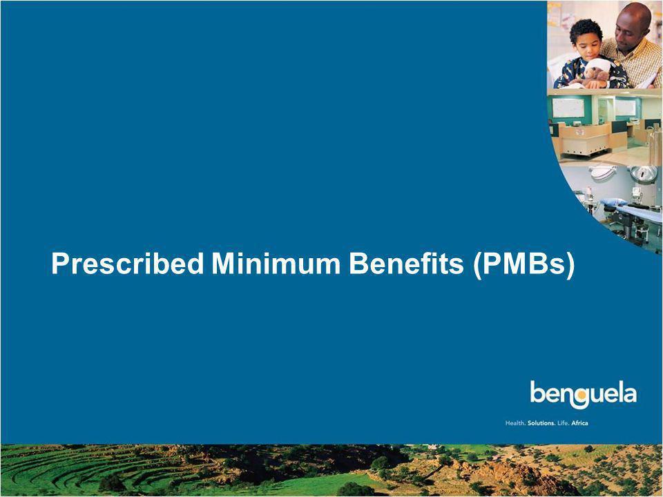 © Benguela Health (Pty) Ltd 2010 9 Prescribed Minimum Benefits (PMBs)