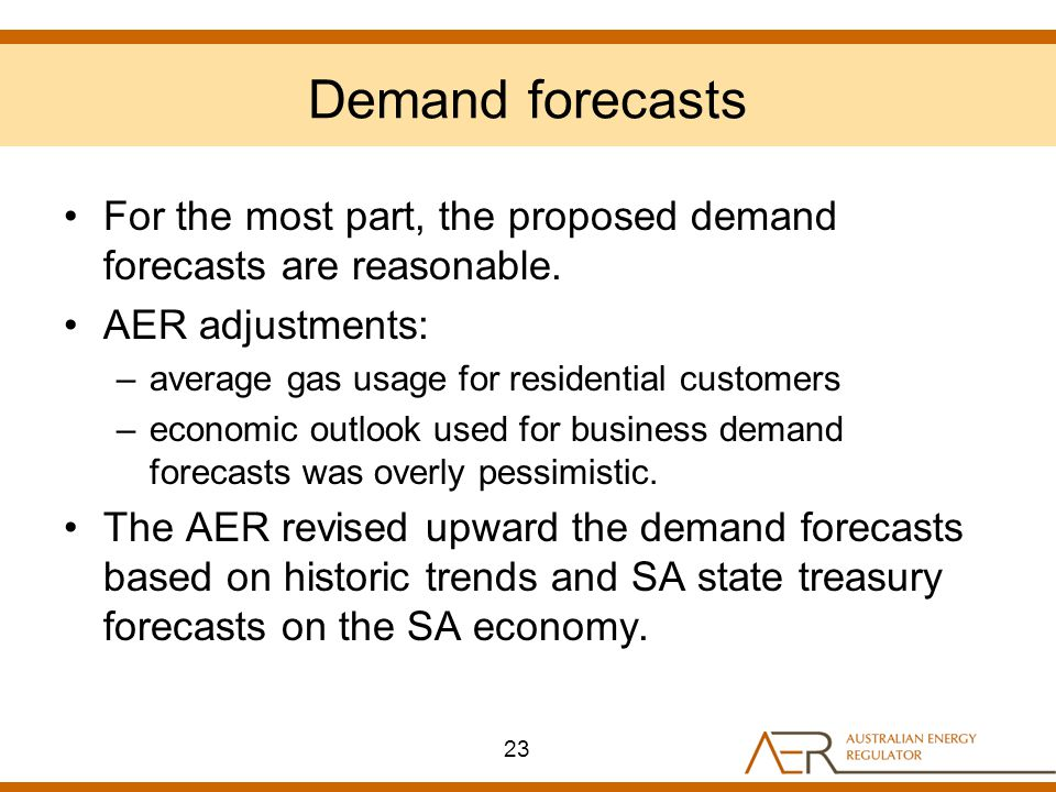 Demand forecasts For the most part, the proposed demand forecasts are reasonable. AER adjustments: –average gas usage for residential customers –econo