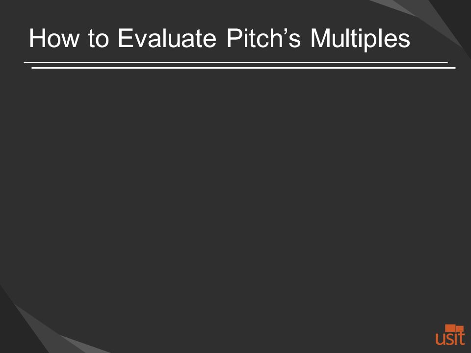 How to Evaluate Pitchs Multiples