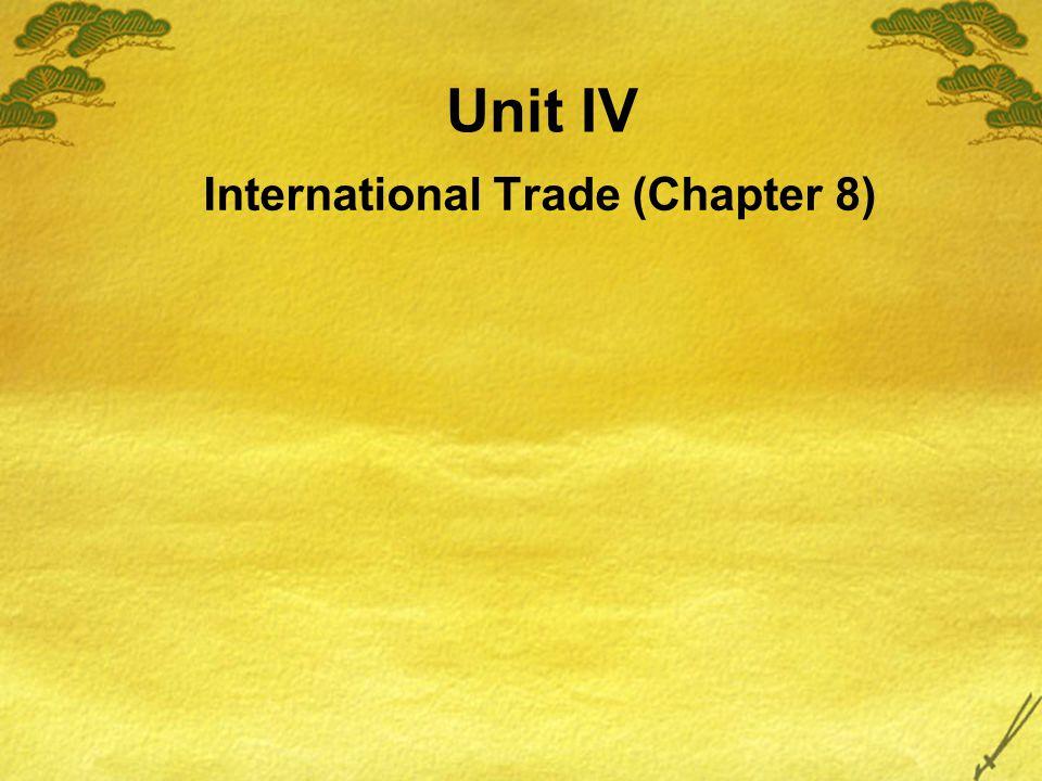 Unit IV International Trade (Chapter 8)