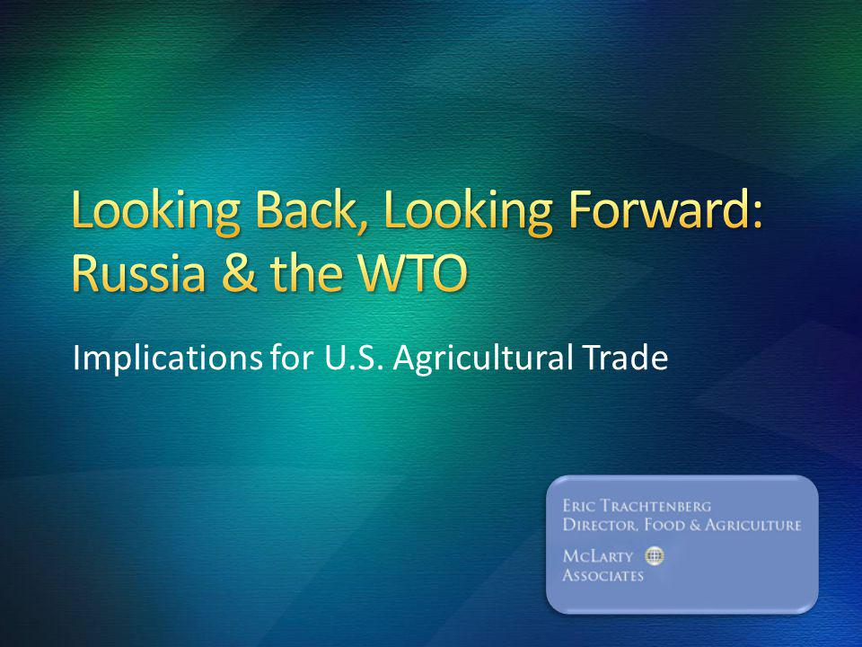 Implications for U.S. Agricultural Trade