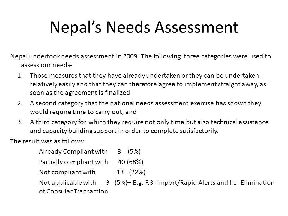Nepals Needs Assessment Nepal undertook needs assessment in 2009.