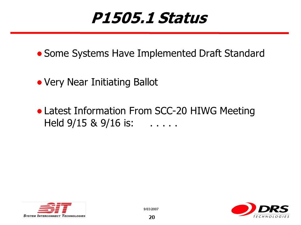 a a 9/03/ P Status Some Systems Have Implemented Draft Standard Very Near Initiating Ballot Latest Information From SCC-20 HIWG Meeting Held 9/15 & 9/16 is:.....