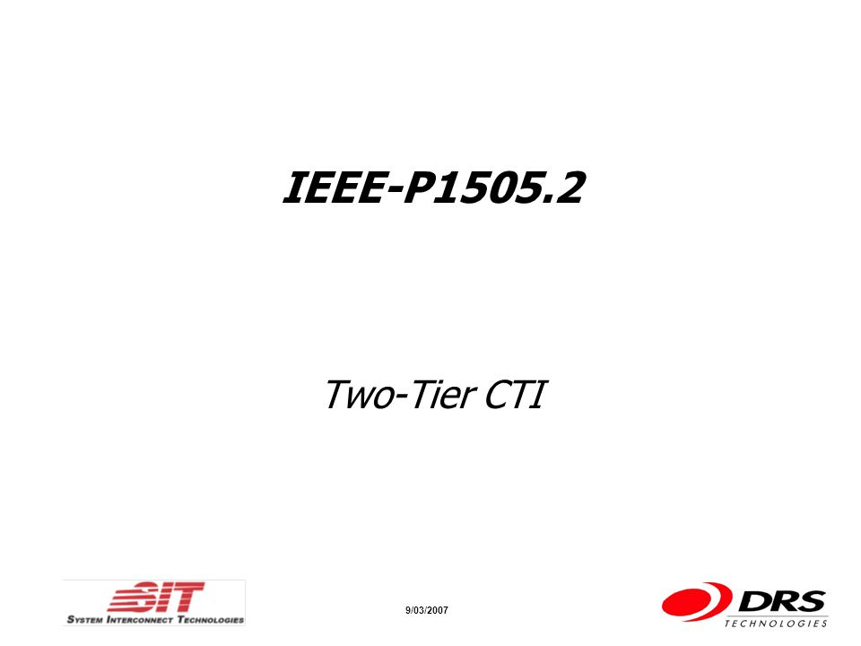 a a 9/03/2007 IEEE-P1505.2 Two-Tier CTI