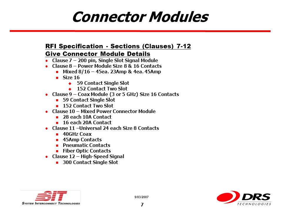 a a 9/03/2007 8 Example Connector Modules IEEE-Std-1505 RFI Example Connector Modules Signal Power (Single Slot) Mixed Power Multi-slot Coax