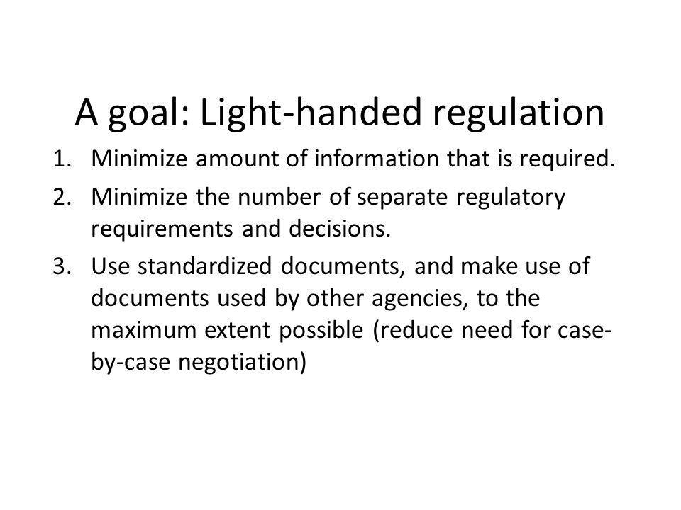 A goal: Light-handed regulation 1.Minimize amount of information that is required.