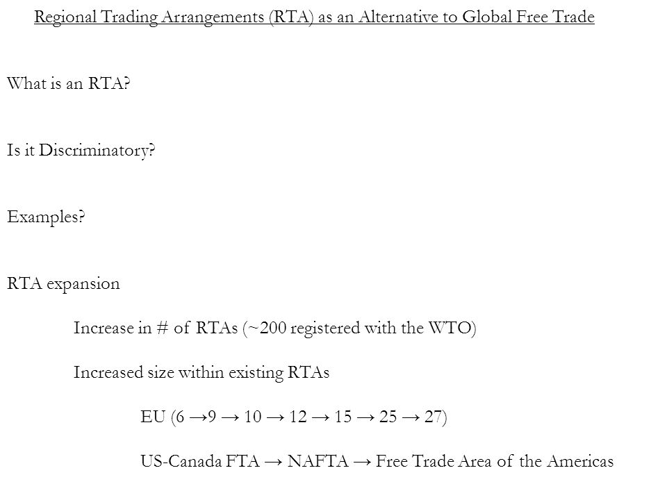 Regional Trading Arrangements (RTA) as an Alternative to Global Free Trade What is an RTA.