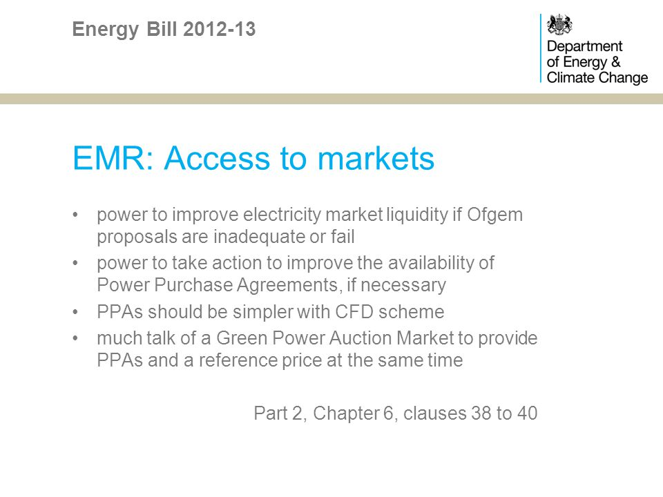 EMR: Access to markets power to improve electricity market liquidity if Ofgem proposals are inadequate or fail power to take action to improve the ava