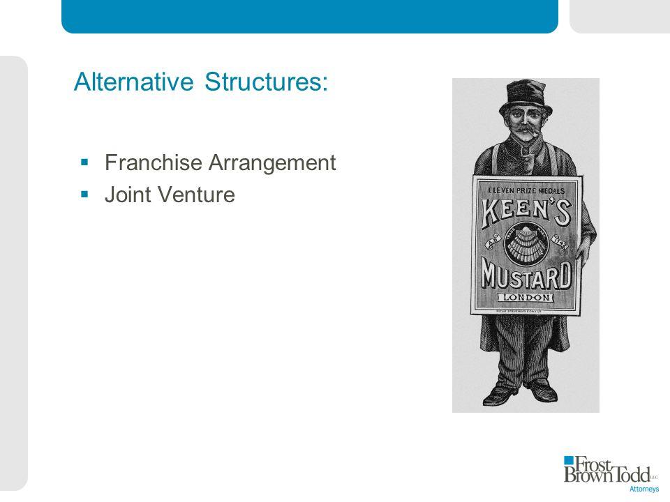 Alternative Structures: Franchise Arrangement Joint Venture
