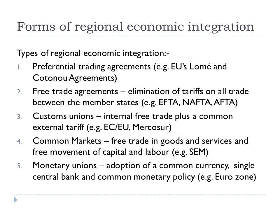 Forms of regional economic integration Types of regional economic integration:- 1.