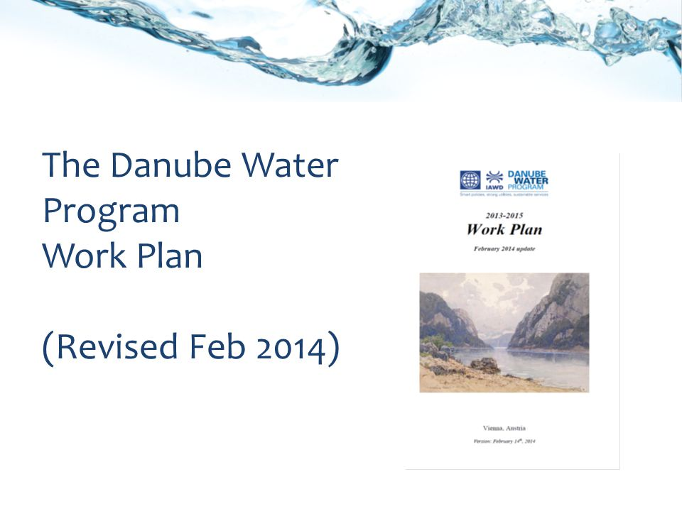 The Danube Water Program Work Plan (Revised Feb 2014)