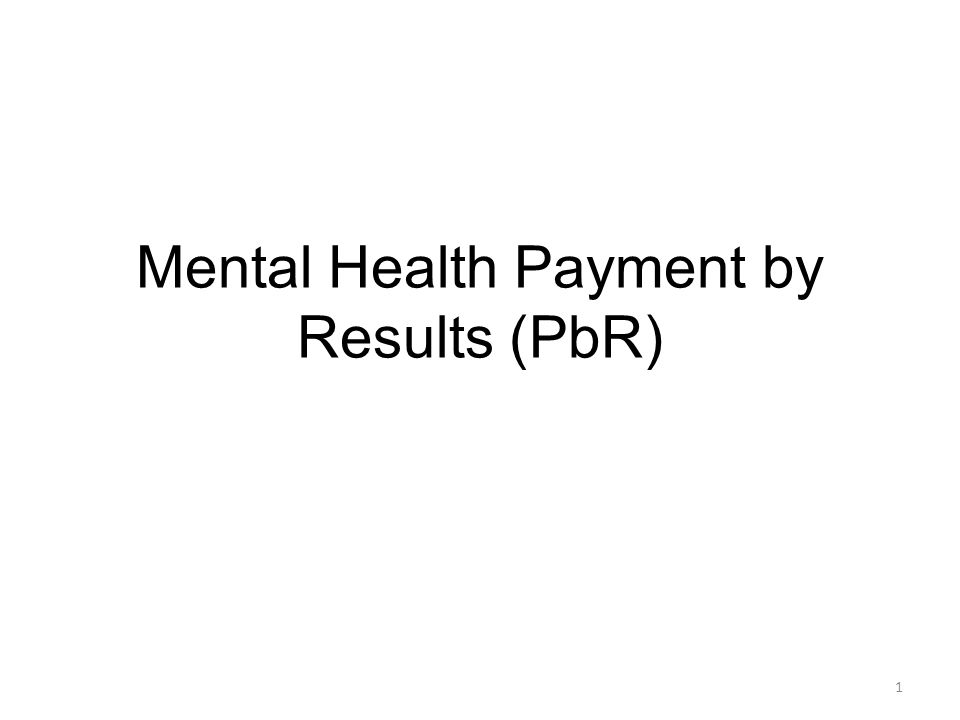 Mental Health Payment by Results (PbR) 1