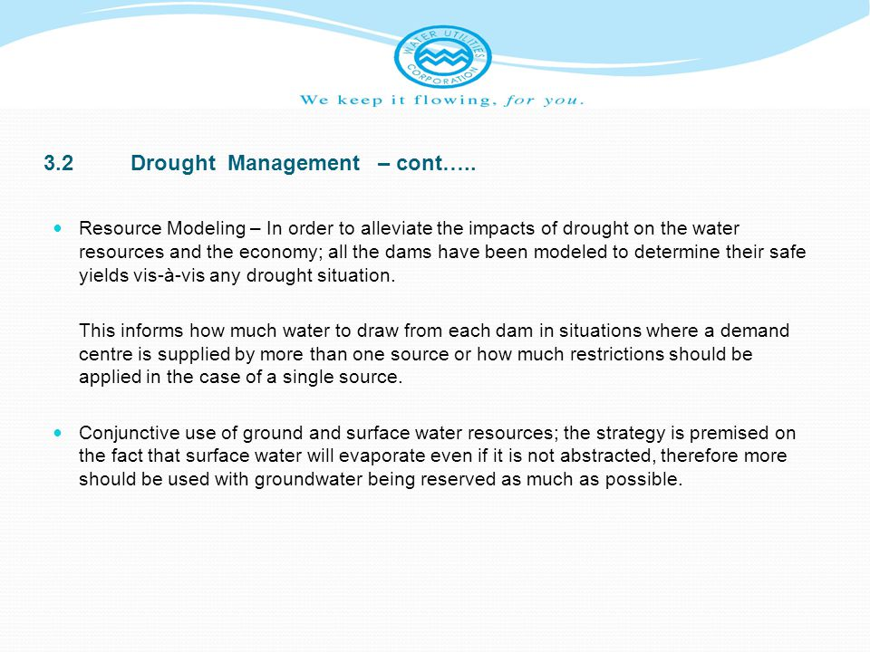 3.2Drought Management – cont….. Resource Modeling – In order to alleviate the impacts of drought on the water resources and the economy; all the dams