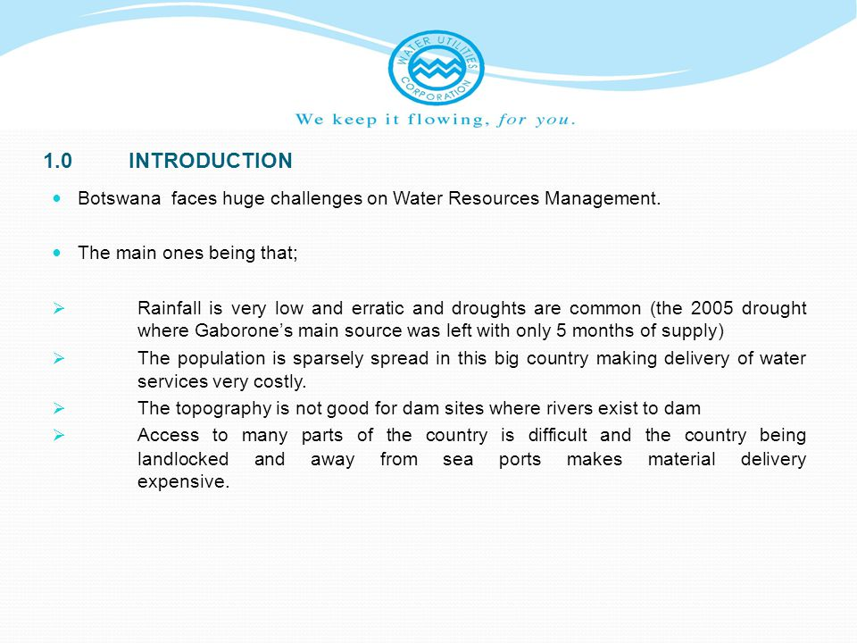 2.BACKGROUND TO WATER SUPPLY MANAGEMENT Botswana s experience in Water Supply Management has the extremities Generally good services in urban areas Low to no services in rural areas Poor management of wastewater services Huge but not well defined subsidies