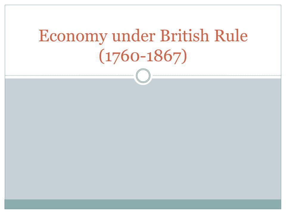 Economy under British Rule (1760-1867)