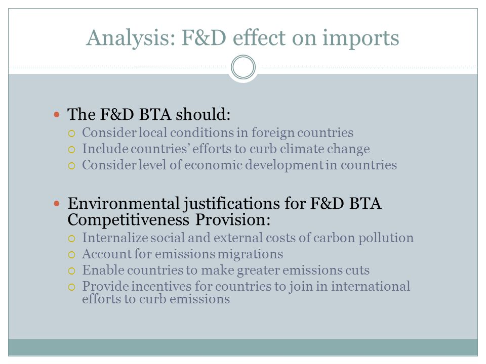 Analysis: F&D effect on imports The F&D BTA should: Consider local conditions in foreign countries Include countries efforts to curb climate change Co