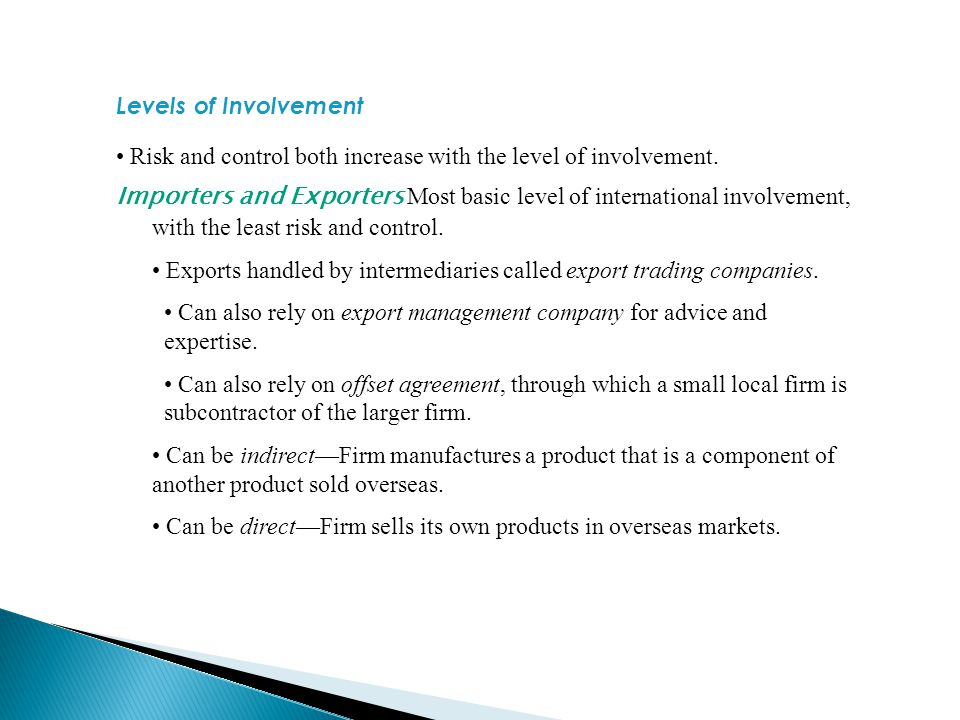 Levels of Involvement Risk and control both increase with the level of involvement.