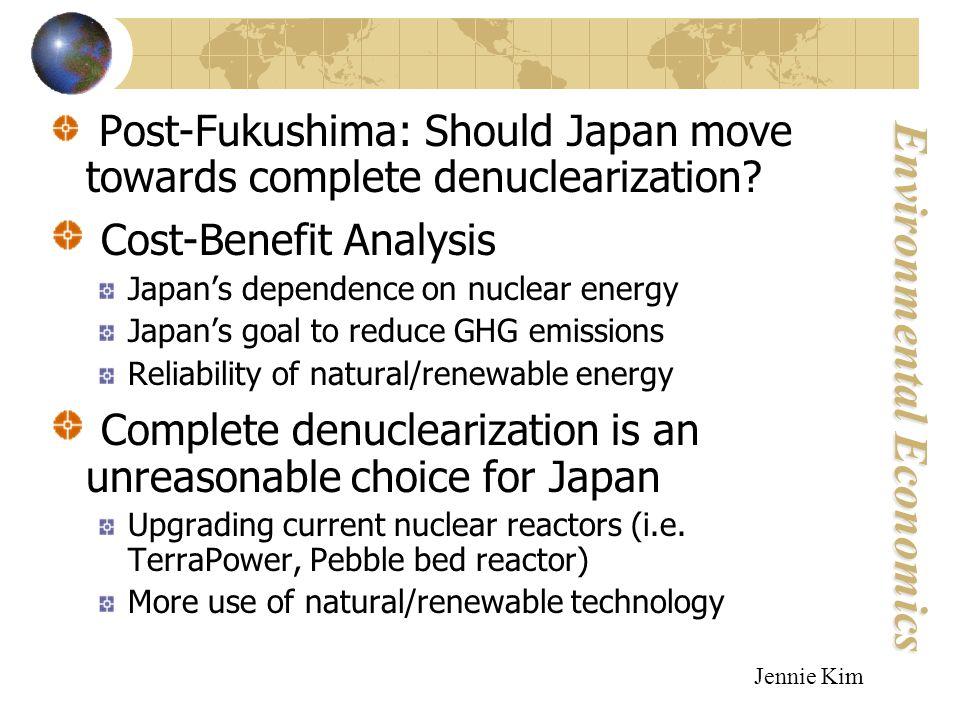 Environmental Economics Post-Fukushima: Should Japan move towards complete denuclearization.