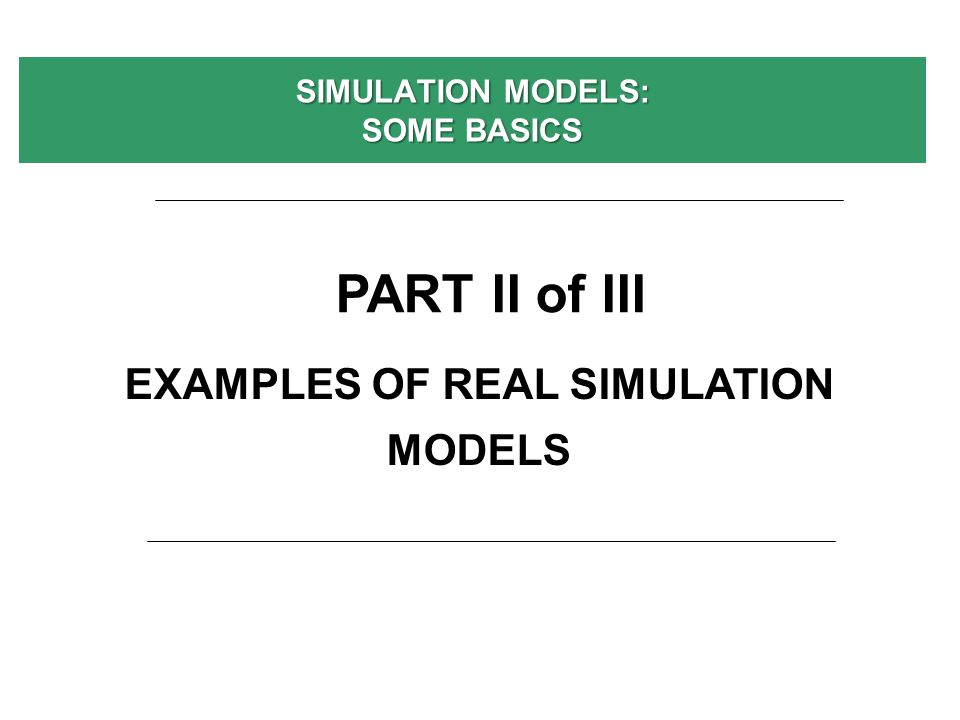 SIMULATION MODELS: SOME BASICS BASIC STAGES FOR BIUILDING A SIMULATION MODEL: ELEMENTS AND DECISIONS