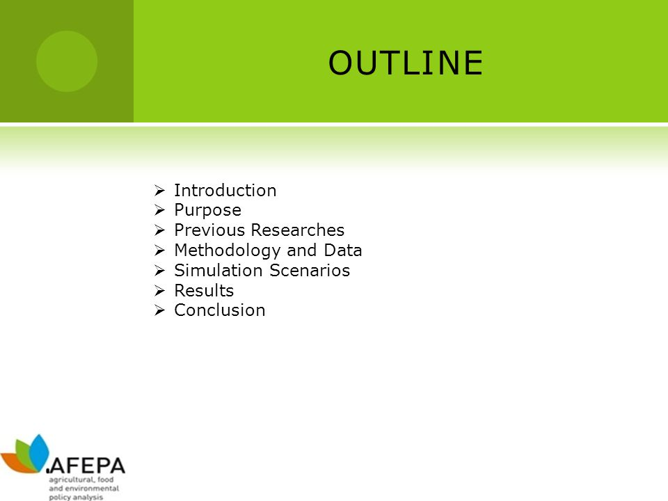 OUTLINE Introduction Purpose Previous Researches Methodology and Data Simulation Scenarios Results Conclusion
