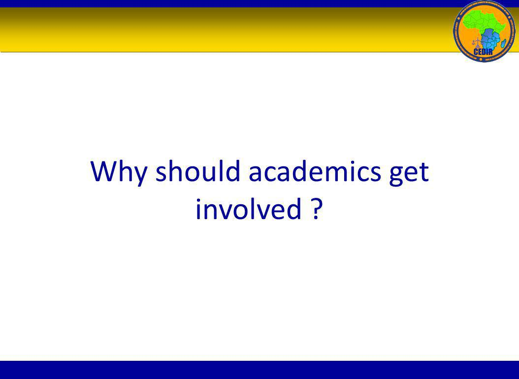 Why should academics get involved ?