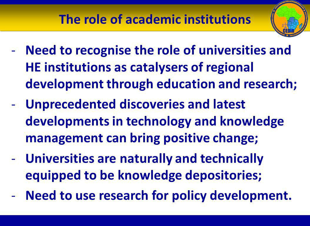 The role of academic institutions -Need to recognise the role of universities and HE institutions as catalysers of regional development through educat