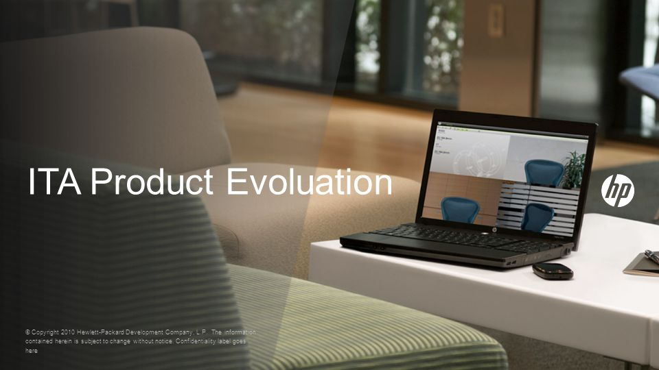 ITA Product Evoluation © Copyright 2010 Hewlett-Packard Development Company, L.P.